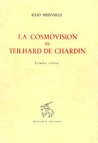la cosmovision de teilhard de chardin